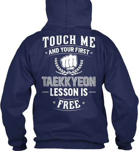 Touch Me And Your First Taekkyeon Lesson Is Free Navy T-Shirt Back