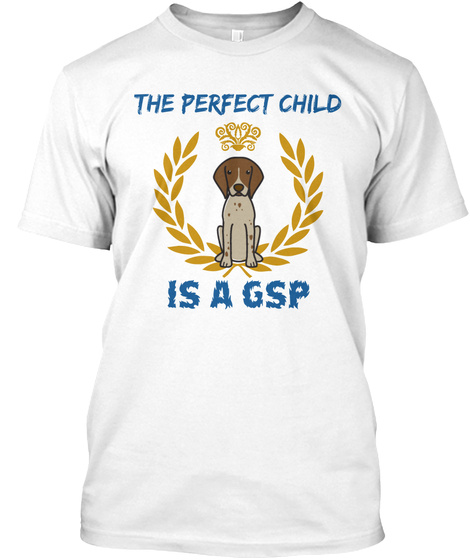 The Perfect Is A Gsp White T-Shirt Front