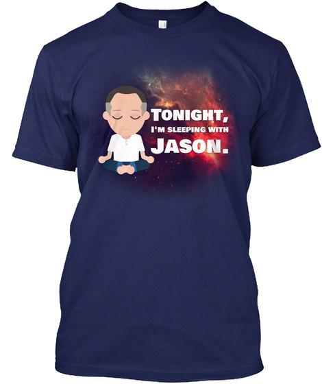 Tonight I'm Sleeping With Jason. Navy T-Shirt Front
