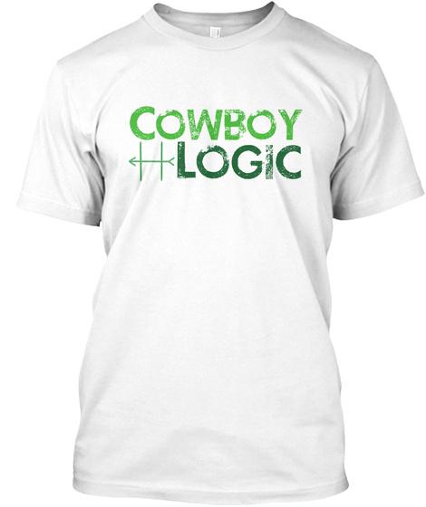 Cowboy Logic White T-Shirt Front