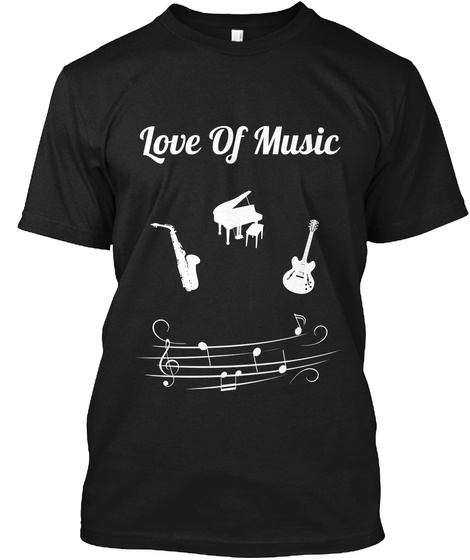 Love Of Music Black T-Shirt Front