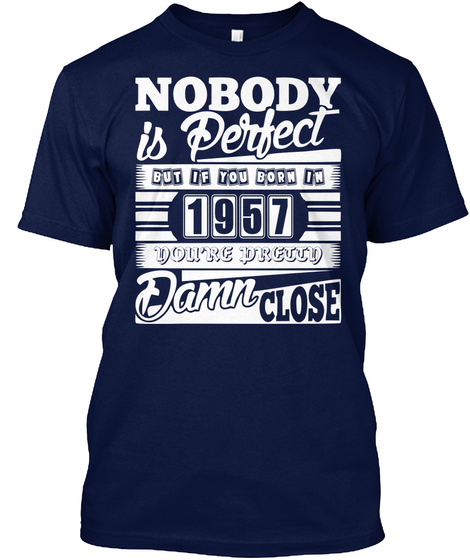 Nobody Perfect But If Born In 1957 Navy T-Shirt Front