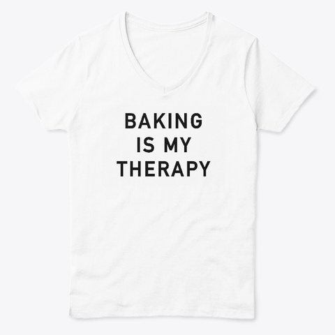 Baking Is My Therapy Tee White  T-Shirt Front