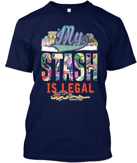 My Stash Is Legal Navy T-Shirt Front