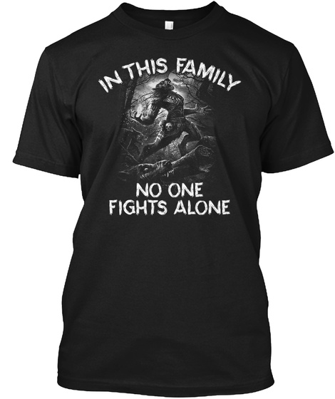 Family No One Fights Alone Wolf Shirt Black T-Shirt Front