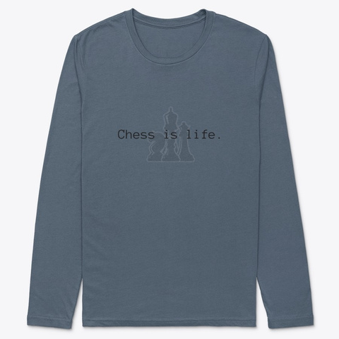 Chess Is Life Indigo T-Shirt Front
