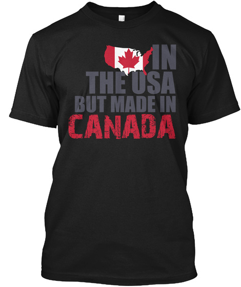In The Usa But Made In Canada  Black T-Shirt Front