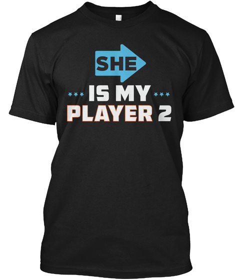 She Is My Player 2 Black T-Shirt Front