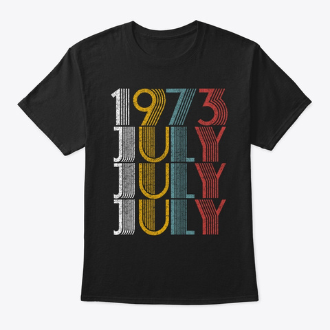 July 1973 Birthday Vintage Style Black T-Shirt Front