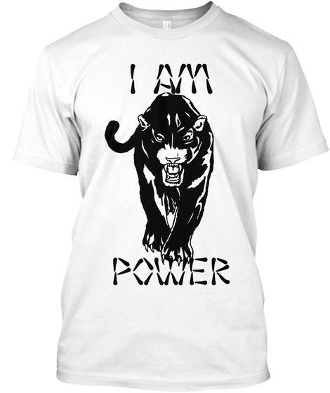 I Am  Power White T-Shirt Front