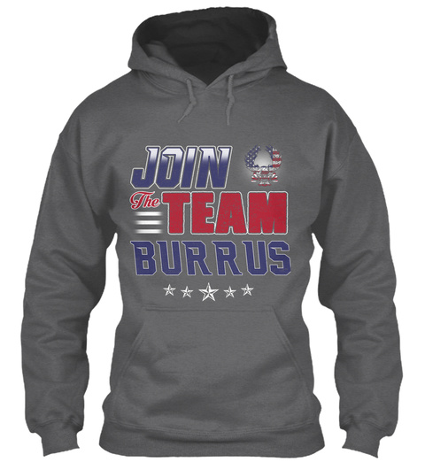 Join The Team Burrus    Dark Heather T-Shirt Front