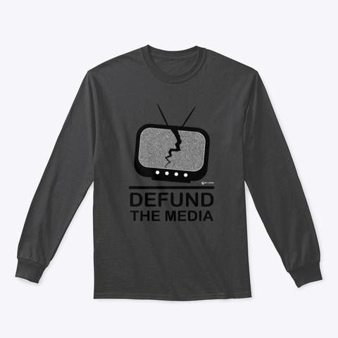 Defund The Media Dark Heather T-Shirt Front