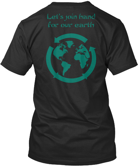 Let's Join Hand For Our Earth Black T-Shirt Back