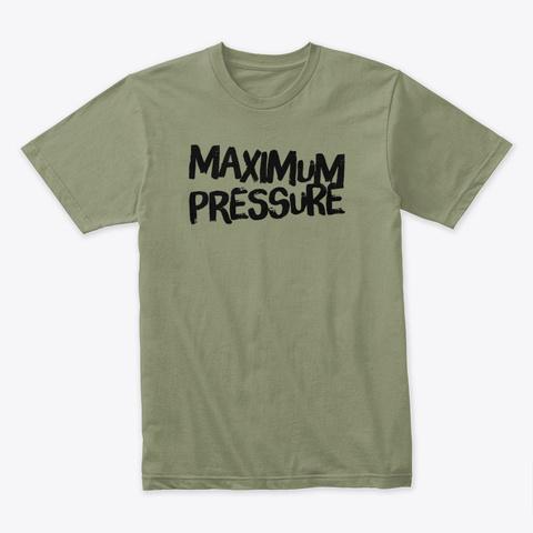 Maximum Pressure Light Olive T-Shirt Front