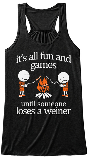 It's All Fun And Games Until Someone Loses A Weiner Black T-Shirt Front