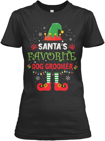 Santa's Favorite Dog Groomer Black T-Shirt Front