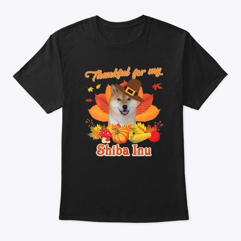 Thankful For My Shiba Inu Dog Pet Autumn Black T-Shirt Front