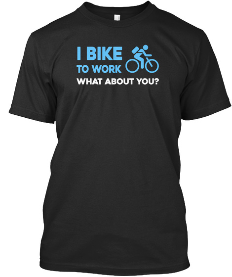 For All Who Ride To Work. Black T-Shirt Front