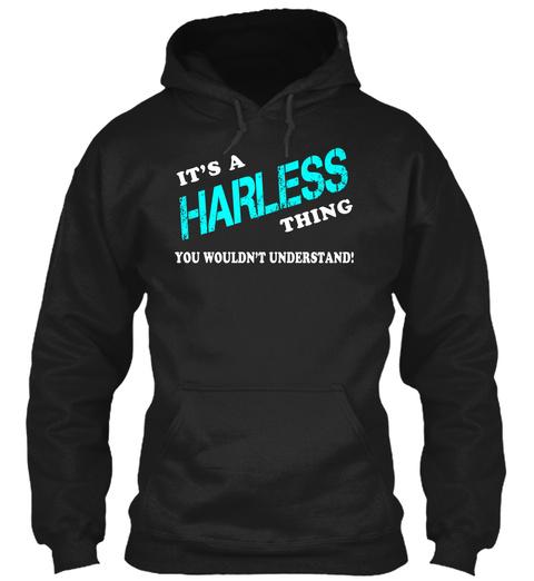 Its A Harless Thing   Name Shirts Black T-Shirt Front