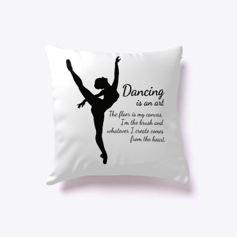 Dancing Is An Art White T-Shirt Front