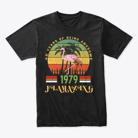 Women Funny Flamingo 40th Birthday Gift Black T-Shirt Front