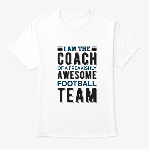 Awesome Football Team    Coach, Football White T-Shirt Front