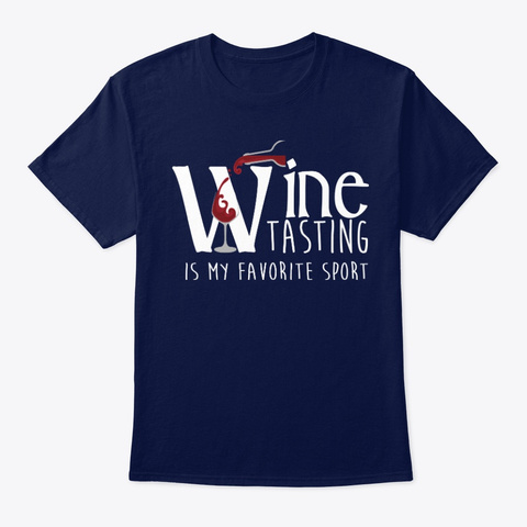 Wine Tasting Is My Sport Non Athletic T Navy T-Shirt Front
