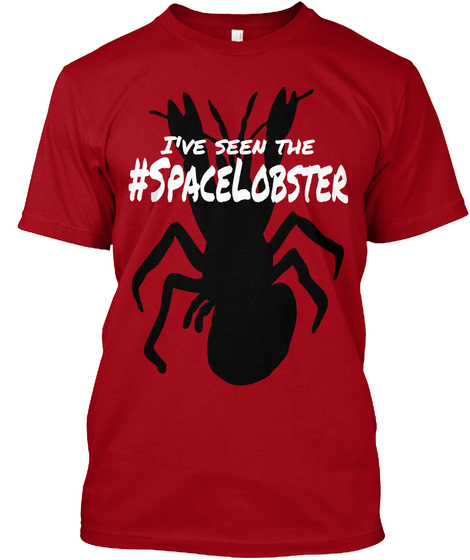I've Seen The #Spacelobster Deep Red T-Shirt Front