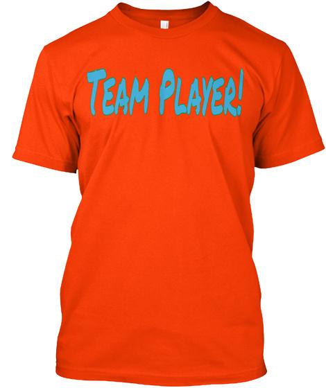 Team Player! Orange T-Shirt Front
