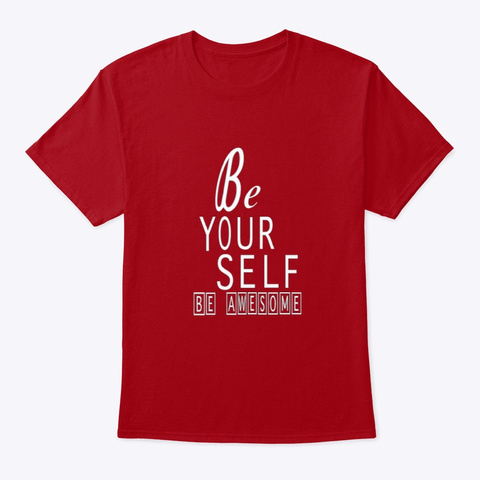 Be Yourself, Be Awesome 2 Deep Red T-Shirt Front
