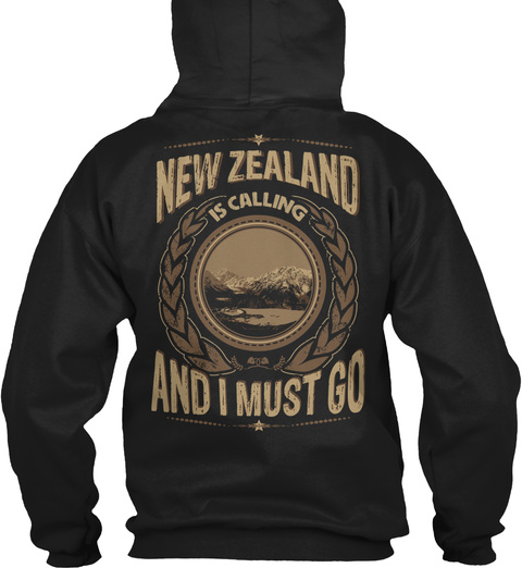 New Zealand Is Calling And I Must Go Black Sweatshirt Back