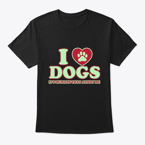 I Love Dogs! Black T-Shirt Front