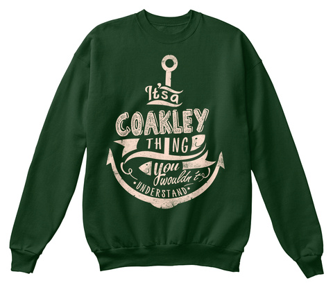 It's A Coakley Thing You Wouldn't Understand Deep Forest  T-Shirt Front