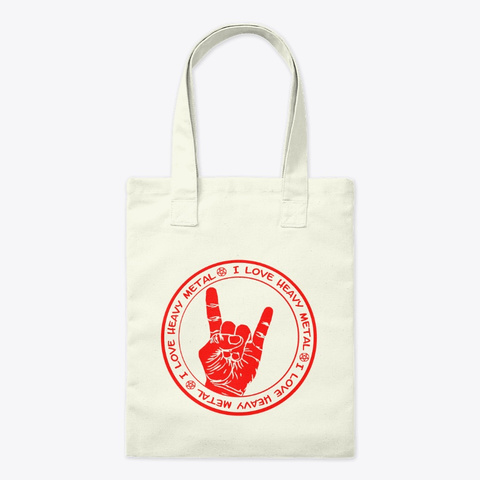 I Love Heavy Metal  Bag Natural T-Shirt Front