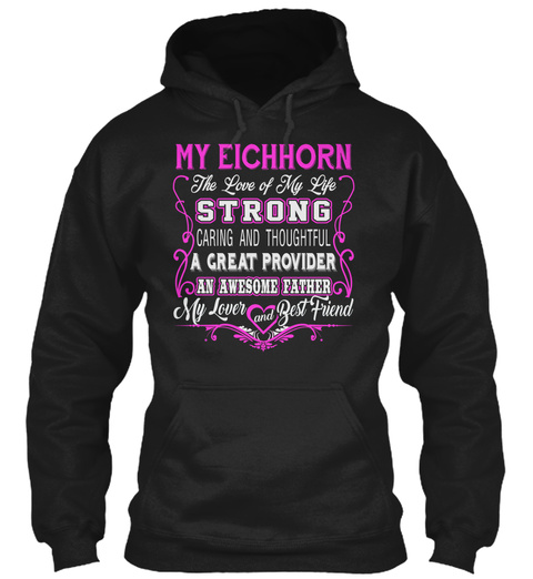 My Eichhorn   The Love Of My Life. Customize The Name Bellow Link Black T-Shirt Front