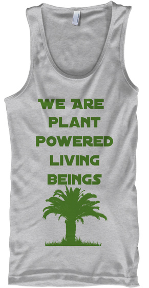 We Are  Plant Powered Living Beings Sport Grey Tank Top Front