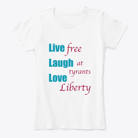 Live, Laugh, Love Patriot Edition Tee White T-Shirt Front
