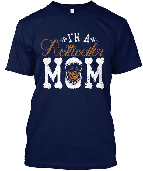 I'm A Rollweiler Mom Navy T-Shirt Front
