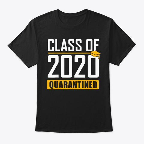 Class 2020 Quarantined Graduation Senior Black T-Shirt Front