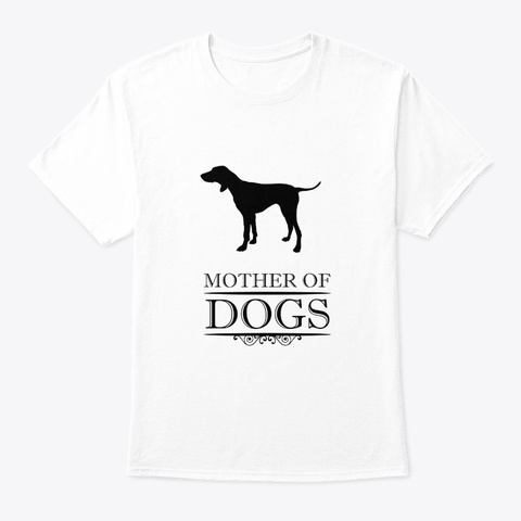 Mother Of Pointer White T-Shirt Front