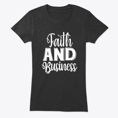 Black Women's Faith And Business T Shirt Vintage Black T-Shirt Front