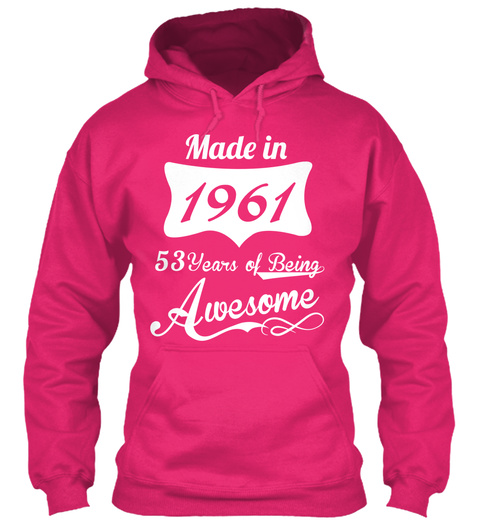 Made In 1961 53 Years Of Being Awesome Heliconia T-Shirt Front