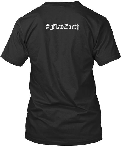#Flat Earth Black áo T-Shirt Back