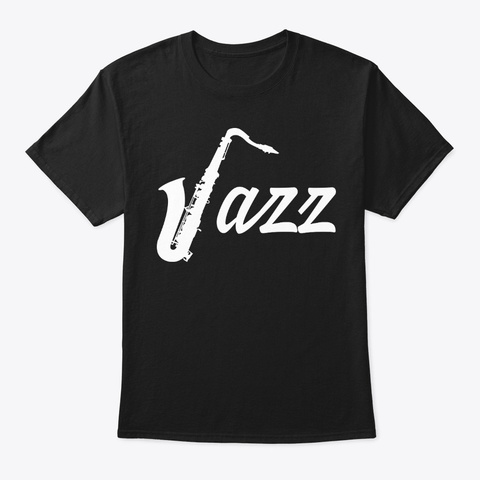 Saxophone Saxophonist Jazz Music Player Black T-Shirt Front