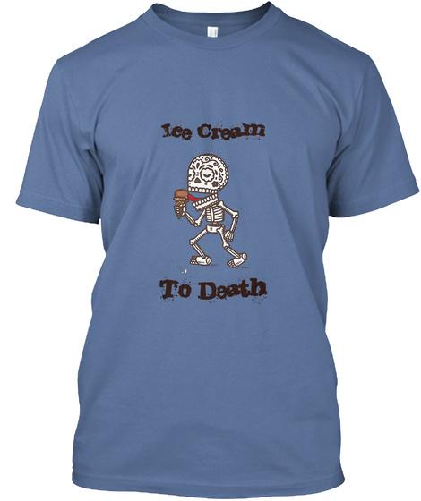 Ice Cream To Death Denim Blue T-Shirt Front
