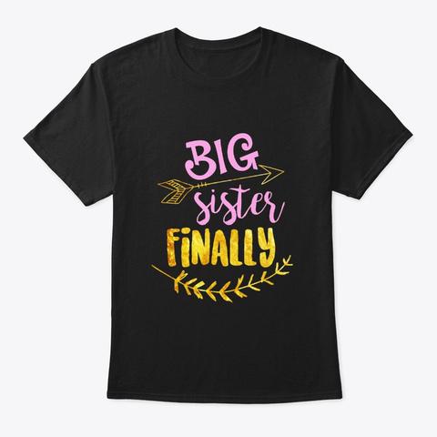 Big Sister Finally Pregnancy Baby Black T-Shirt Front