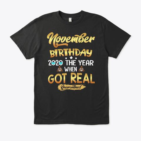 November Birthday Gift For Men Women Black T-Shirt Front