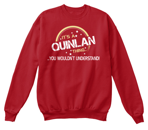 It's A Quinlan Thing You Wouldn't Understand Deep Red  T-Shirt Front