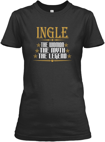 Ingle The Woman The Myth The Legend Black T-Shirt Front