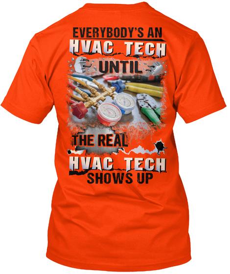 Everybodys An Hvac Tech Until The Real Hvac Tech Shows Up Orange T-Shirt Back